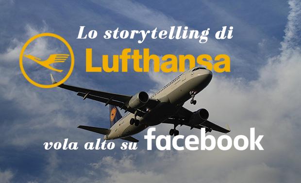 Lo storytelling di Lufthansa su Facebook | EcommerceGuru