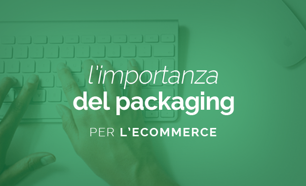 l'importanza-del-packaging-per-l'ecommerce