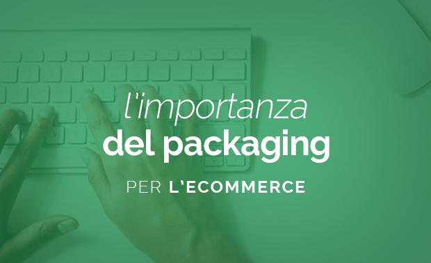 l'importanza-del-packaging-per-l'ecommerce