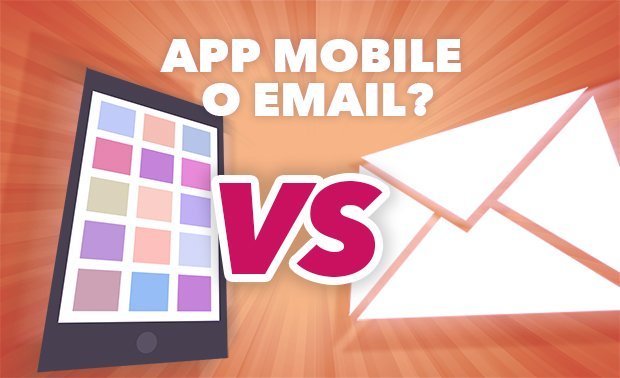 App Mobile o Email-