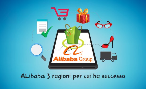 e-commerce Alibaba 3 ragioni successo