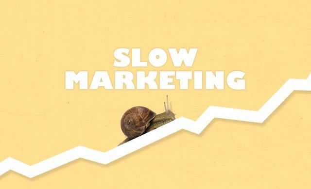Slow marketing: ciò che devi sapere
