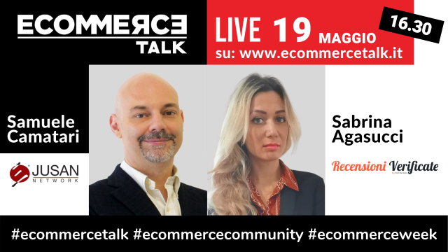 EcommerceTalk ospita Recensioni Verificate con Sabrina Agasucci
